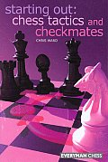 Starting Out Chess Tactics and Checkmates (Starting Out - Everyman Chess)