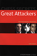 Chess Secrets: Great Attackers: Learn from Kasparov, Tal and Stein (Everyman Chess) Cover