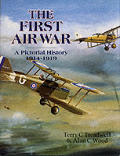 First Air War A Pictorial History 1914 1919