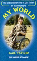 My World The Extraordinary Life Of Gail
