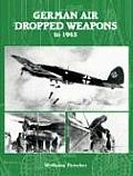 German Air Dropped Weapons To 1945