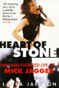 Heart Of Stone Unauthorized Life Of Mick Jagger