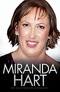 Miranda Hart: The Unauthorised Biography