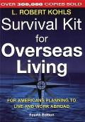 Survival Kit for Overseas Living for Americans Planning to Live and Work Abroad Cover
