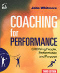 Coaching for Performance Growing People Performance & Purpose
