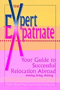 Expert Expatriate Your Guide To Successful Relocation Abroad