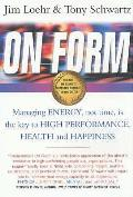 On Form: Achieving High Energy Performance Without Sacrificing Health and Happiness and Life Balance