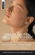 Gender Neutral Bible Controversy: Is The Age Of Political Correctness Altering The Meaning Of God's Words? by Poythress Vern