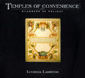 Temples Of Convenience & Chambers Of Del