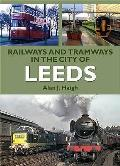Railways and Tramways in the City of Leeds