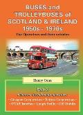 Buses, Trams and Trolleybuses of Scotland & Ireland 1950S-1970S: the Operators and Their Vehicles