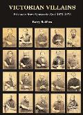 Victorian Villains: Prisoners From Newcastle Gaol 1871-1873