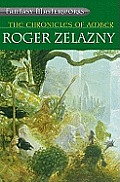 "Chronicles Of Amber: ""Nine Princes In Amber"", ""The Guns Of Avalon"", ""Sign Of The... by Roger Zelazny"
