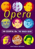 Rough Guide Opera 100 Essential Cds