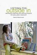 Letting the Outside in: Developing Teaching and Learning Beyond the Early Years Classroom