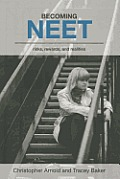 Becoming Neet: Risks, Rewards and Realities