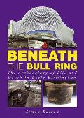 Beneath the Bull Ring: the Archaeology of Life and Death in Early Birmingham