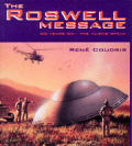 Roswell Message 50 Years On The Aliens S