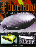 The Great Airships: The Tragedies and Triumphs; From the Hindenburg to the Cargo Carriers of the New Millennium Cover