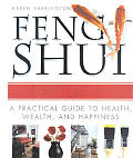 Feng Shui A Practical Guide To Health Wealth &