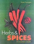 Herbs & Spices A Gourmets Guide