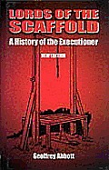 Lords of the Scaffold a History of the Executioner