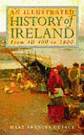 An Illustrated History of Ireland: From AD 400 to 1800