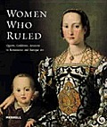 Women Who Ruled: Queens, Goddesses, Amazons in Renaissance and Baroque Art