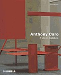 Anthony Caro A Life In Sculpture