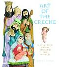 Art Of The Creche Nativities From Around