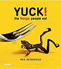 Yuck!: The Things People Eat
