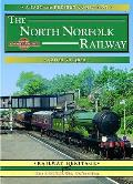 North Norfolk Railway: a Nostalgic Trip Along the Whole Route From South Lynn To Cromer