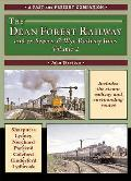 Dean Forest Railway: and Former Severn and Wye Railway Lines