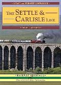 Settle and Carlisle Line: a Nostalgic Trip Along the Whole Route From Hellifield To Carlisle