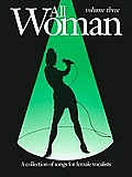 All Woman, Volume Three: A Collection of Songs for Female Vocalists