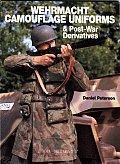 Wehrmacht Camouflage Uniforms: And Post-War Derivatives