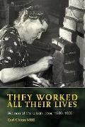 They Worked All Their Lives: Women of the Urban Poor, 1880-1939