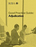 Good Practice Guide: Adjudication