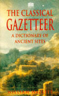 Classical Gazetteer A Dictionary Of Ancient Sites
