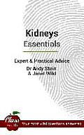 Kidney Disease Essentials: Expert and Practical Advice; Your Most Vital Questions Answered