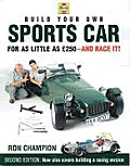 Build Your Own Sports Car for as Little as 250 Pounds & Race It 2nd Edition