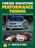 Forced Induction Performance Tuning A Practical Guide to Supercharging & Turbocharging