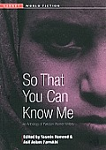 So That You Can Know Me: An Anthology of Pakistani Women Writers (UNESCO Collection of Representative Works: European)