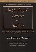 Al-Qusharyri's Epistle on Sufism: Al-Risala Al-Qushayriyya Fi 'Ilm Al-Tasawwuf