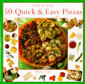 Step By Step 50 Quick & Easy Pizzas