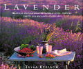 Lavender: Practical Inspirations for Natural Gifts, Country Crafts & Decorative Displays