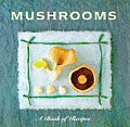 Mushrooms A Book Of Recipes