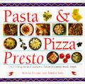 Pasta & Pizza Presto 100 Of The Best