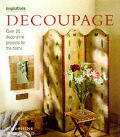Decoupage Over 20 Decorative Projects
