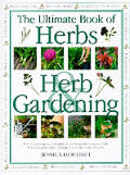The Ultimate Book of Herbs and Herb Gardening: A Complete Practical Guide to Growing Herbs Successfully